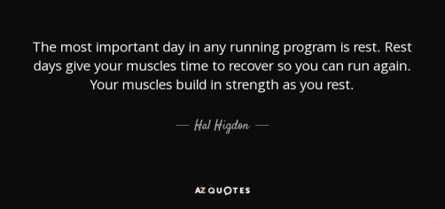 quote-the-most-important-day-in-any-running-program-is-rest-rest-days-give-your-muscles-time-hal-higdon-58-86-28